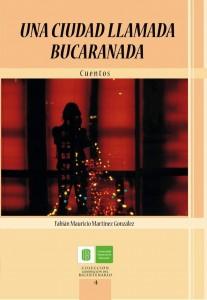 El libro de cuentos 'Una ciudad llamada Bucaranada', hace parte de la Colección Generación del Bicentenario.